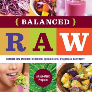 Balanced Raw Cookbook and Eating Plan by Tina Leigh