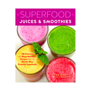 Superfood Juices & Smoothies––100 Mega Nutritious Recipes