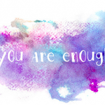 you are enough by hellohappinesscardco.com