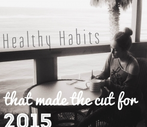 Healthy Habits that made the cut for 2015